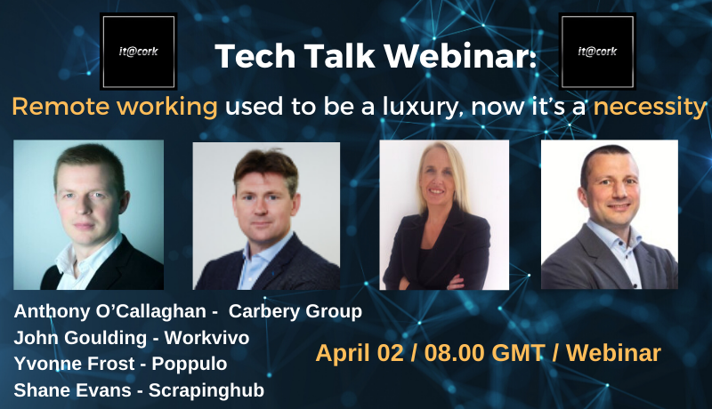 Tech Talk Webinar – Remote working used to be a luxury, now it's a necessity