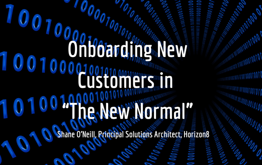"""Onboarding New Customers in """"The New Normal"""""""