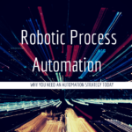 Why you need an automation strategy today, don't wait until tomorrow!