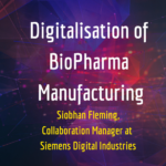 Digitalisation of BioPharma Manufacturing