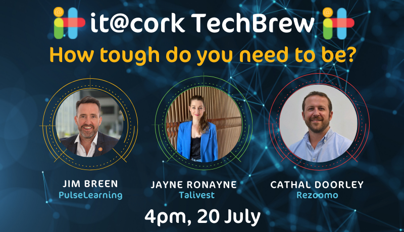 it@cork TechBrew – How tough do you need to be?
